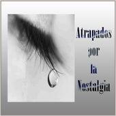 Atrapados por la Nostalgia by Various Artists