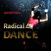 Дискотека Radical Dance by Various Artists