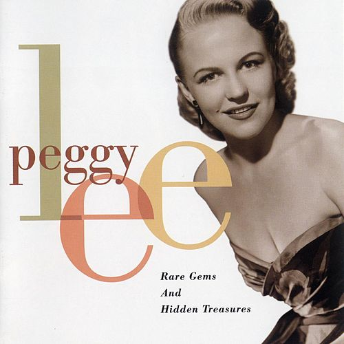 Rare Gems & Hidden Treasures by Peggy Lee