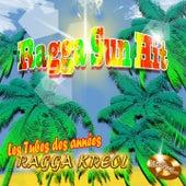 Ragga Sun Hit (Les tubes des années Ragga kreol) [100 titres] by Various Artists