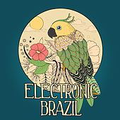 Electronic Brazil, Vol. 1 (Brazilian Flavoured Lounge Tunes) by Various Artists