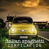 Italian Spaghetti Compilation Best Italian Songs Ever by Various Artists