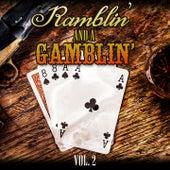 Ramblin' and a Gamblin', Vol. 2 by Various Artists