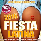 Fiesta Latina 2016 - Latin Summer Dance Hits by Various Artists