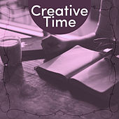 Creative Time – Music for Learning, Improve Your Memory, Easy Work, Deep Concentration, Classical Tracks for Study by Human Brain Masters