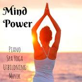 Mind Power - Piano Spa Yoga Utbildning Musik med Instrumental Ljuv Natur Ljud by Various Artists