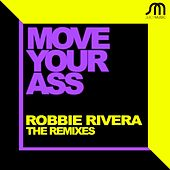 Move Your Ass (The Remixes) by Robbie Rivera