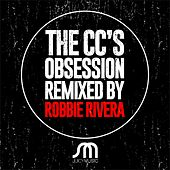 Obsession (Remixed By Robbie Rivera) by C.C.S.