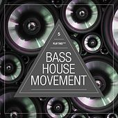 Bass House Movement, Vol. 5 by Various Artists