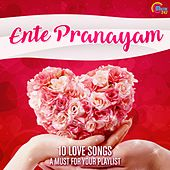 Ente Pranayam (Ten Love Songs A Must For Your Playlist) by Various Artists