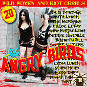 Angry Birds - Wild Women And Riot Grrrls by Various Artists