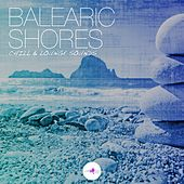 Balearic Shores - Chill & Lounge Sounds by Various Artists
