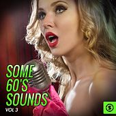Some 60's Sounds, Vol. 3 by Various Artists