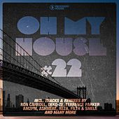 Oh My House #22 by Various Artists