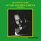 At the Golden Circle, Vol. 4 by Bud Powell