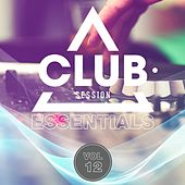 Club Session Essentials, Vol. 12 by Various Artists