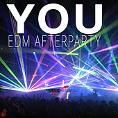 You (Edm Afterparty) by Various Artists