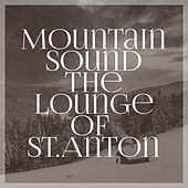 Mountain Sound the Lounge of St. Anton by Various Artists