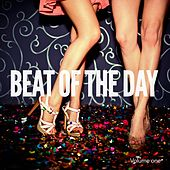 Beat Of The Day, Vol. 1 (Deep House, Big Vibes) by Various Artists
