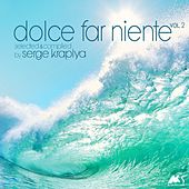 Dolce Far Niente, Vol.2 (Compiled by Serge Kraplya) by Various Artists