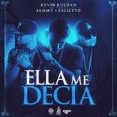 Ella Me Decía (feat. Sammy & Falsetto) by Kevin Roldan
