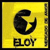 Mercado de Amor by Eloy