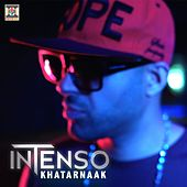 Khatarnaak by Intenso