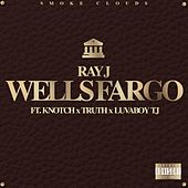 Wells Fargo (feat. Knotch, Truth & Lovaboy TJ) by Ray J