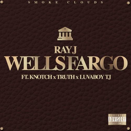 Wells Fargo (feat. Knotch, Truth & Lovaboy TJ) by Ray J