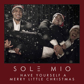 Have Yourself A Merry Little Christmas by Sol3 Mio