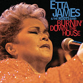 Burnin' Down The House: Live At The House Of... by Etta James