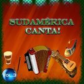 Sudamérica Canta! - Vol. 3 by Various Artists