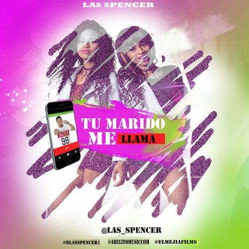 Tu Marido Me Llama by Spencer