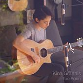 Too Soon by Kina Grannis