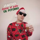 Dame el Palo de Pitorro by Jamsha