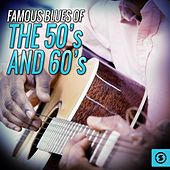 Famous Blues Of The 50s and 60s by Various Artists