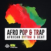 Afro Pop & Trap (African Rythm & Beat) by Various Artists
