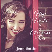 Hope of the World & It's Christmas Time by Jenn Bostic
