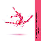 Music for Ballet Class (The Fun Class) by Rob Thaller