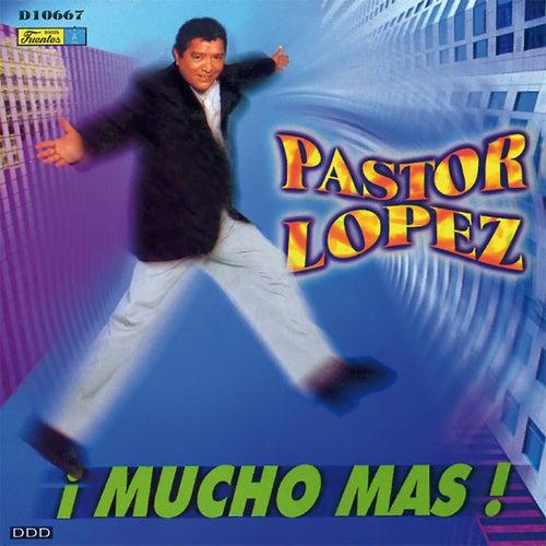 ¡ Mucho Más ! by Pastor Lopez