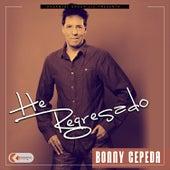 He Regresado by Bonny Cepeda