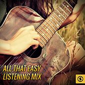 All That Easy Listening Mix by Various Artists