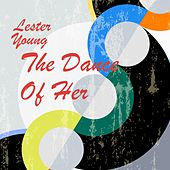 The Dance of Her by Lester Young