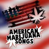 American Marijuana Songs by Various Artists