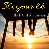 Sleepwalk: The Hits Of '60s Summers by Various Artists