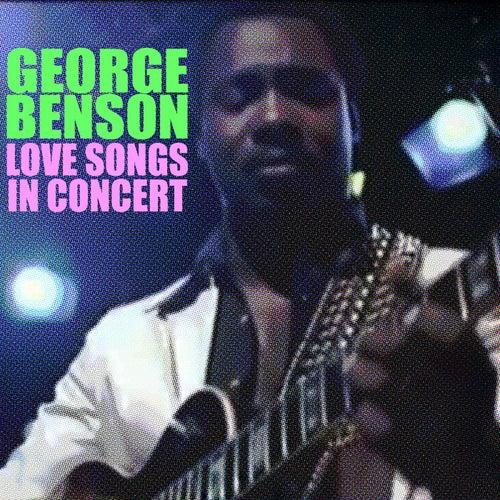 Love Songs In Concert von George Benson