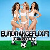 Eurodancefloor Selection by Various Artists