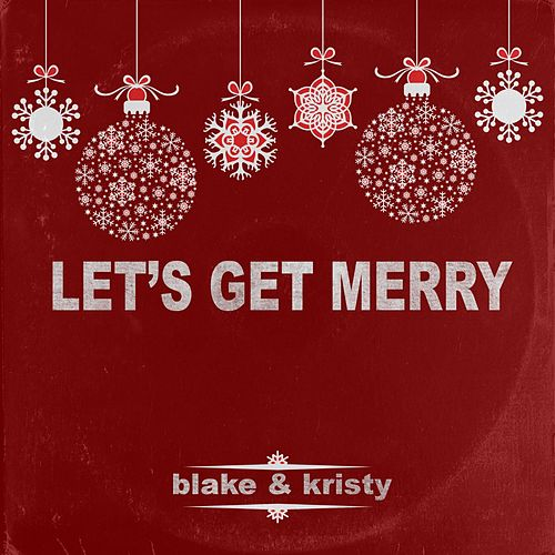 Let's Get Merry by Blake