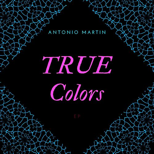 True Colors by Antonio Martin