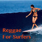 Reggae For Surfers by Various Artists